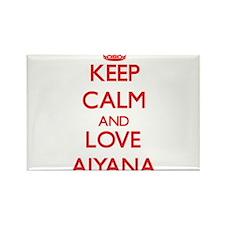 Keep Calm and Love Aiyana Magnets