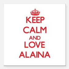 "Keep Calm and Love Alaina Square Car Magnet 3"" x 3"
