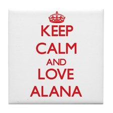 Keep Calm and Love Alana Tile Coaster
