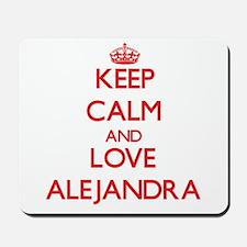 Keep Calm and Love Alejandra Mousepad