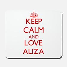 Keep Calm and Love Aliza Mousepad