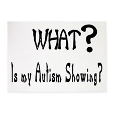 what~Autism showing.JPG 5'x7'Area Rug
