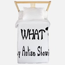 What~autism Showing.jpg Twin Duvet
