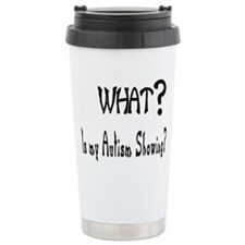 what~Autism showing.JPG Travel Mug