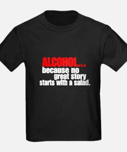 Alcohol because no great story starts with a salad