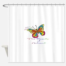 beauty of autism.JPG Shower Curtain