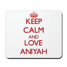Keep Calm and Love Aniyah Mousepad