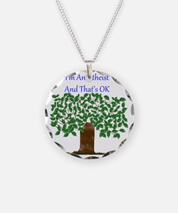 I'm An Atheist And That's OK Necklace