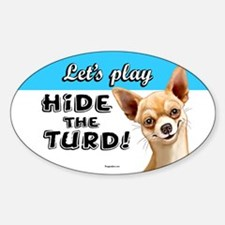 chihuahua turd Sticker (Oval)