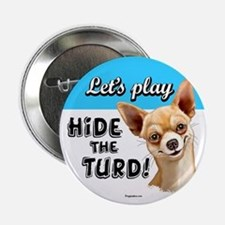 "chihuahua turd 2.25"" Button"