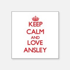 Keep Calm and Love Ansley Sticker