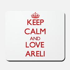 Keep Calm and Love Areli Mousepad