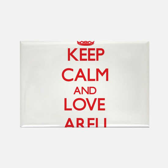 Keep Calm and Love Areli Magnets