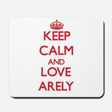 Keep Calm and Love Arely Mousepad