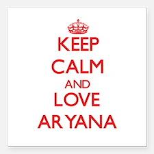 "Keep Calm and Love Aryana Square Car Magnet 3"" x 3"