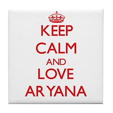 Keep Calm and Love Aryana Tile Coaster