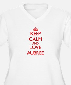 Keep Calm and Love Aubree Plus Size T-Shirt