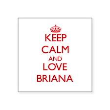 Keep Calm and Love Briana Sticker