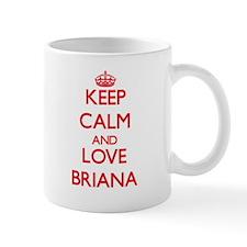 Keep Calm and Love Briana Mugs