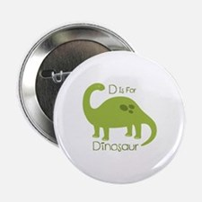 """D Is For Dinosaur 2.25"""" Button"""