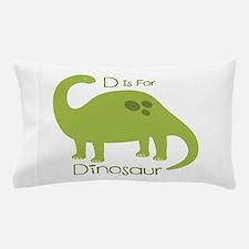 D Is For Dinosaur Pillow Case