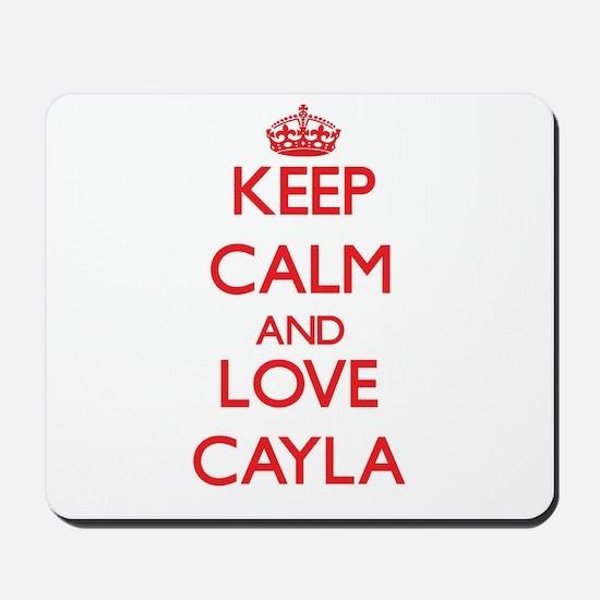 Keep Calm and Love Cayla Mousepad