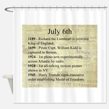 July 6th Shower Curtain