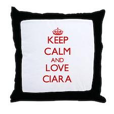 Keep Calm and Love Ciara Throw Pillow