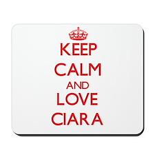 Keep Calm and Love Ciara Mousepad