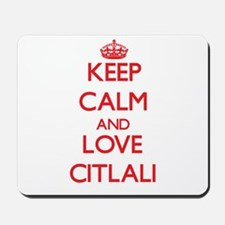 Keep Calm and Love Citlali Mousepad