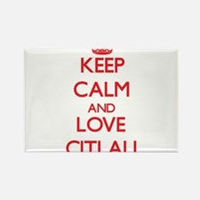 Keep Calm and Love Citlali Magnets