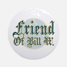 Friend Of Bill W. Ornament (Round)