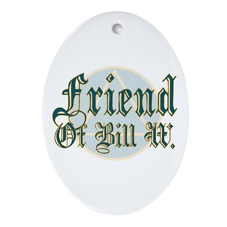 Friend Of Bill W. Oval Ornament