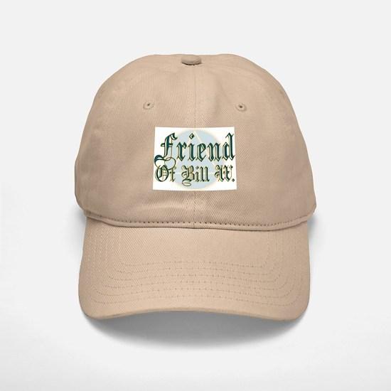 Friend Of Bill W. Baseball Baseball Cap
