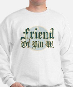 Friend Of Bill W. Sweatshirt