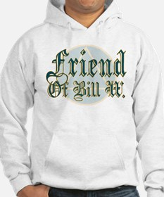 Friend Of Bill W. Hoodie