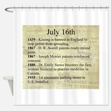 July 16th Shower Curtain
