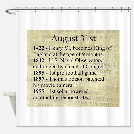 August 31st Shower Curtain