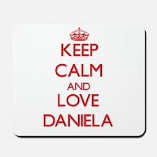 Keep Calm and Love Daniela Mousepad