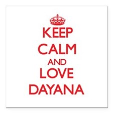 "Keep Calm and Love Dayana Square Car Magnet 3"" x 3"