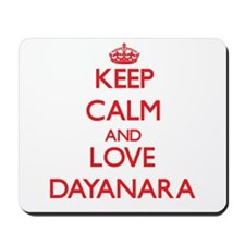 Keep Calm and Love Dayanara Mousepad