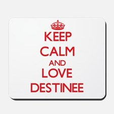 Keep Calm and Love Destinee Mousepad