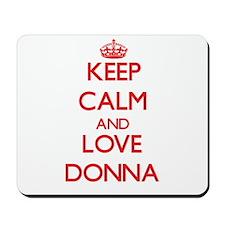 Keep Calm and Love Donna Mousepad