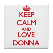 Keep Calm and Love Donna Tile Coaster