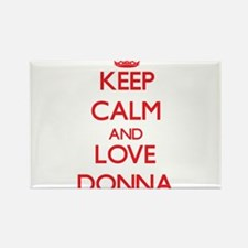 Keep Calm and Love Donna Magnets