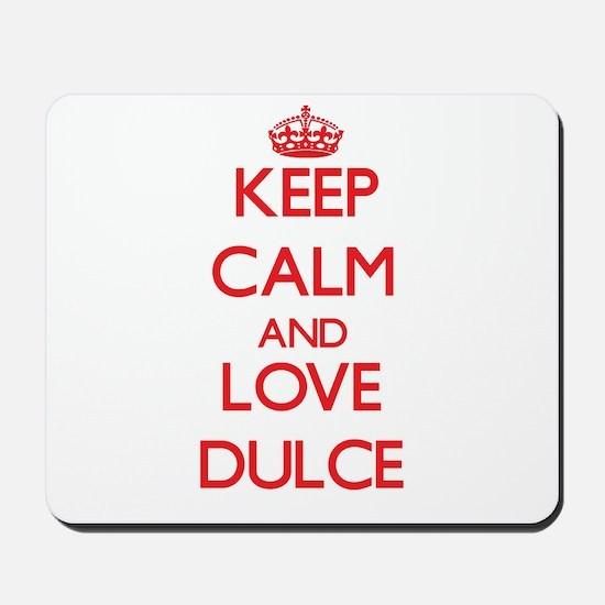 Keep Calm and Love Dulce Mousepad