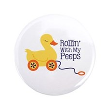 """Rollin With My Peeps 3.5"""" Button"""