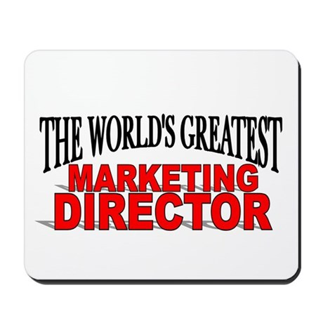 """""""The World's Greatest Marketing Director"""" Mousepad"""