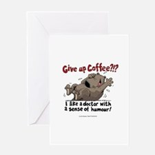 Give Up Coffee Greeting Cards