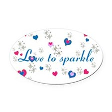 Cute Girly LOVE TO SPARKLE! Oval Car Magnet